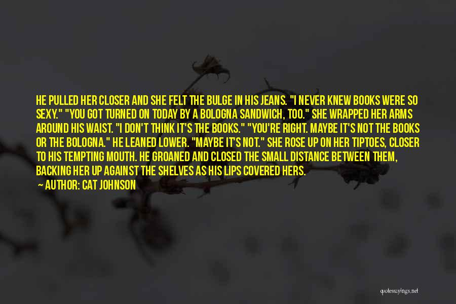 Distance Covered Quotes By Cat Johnson