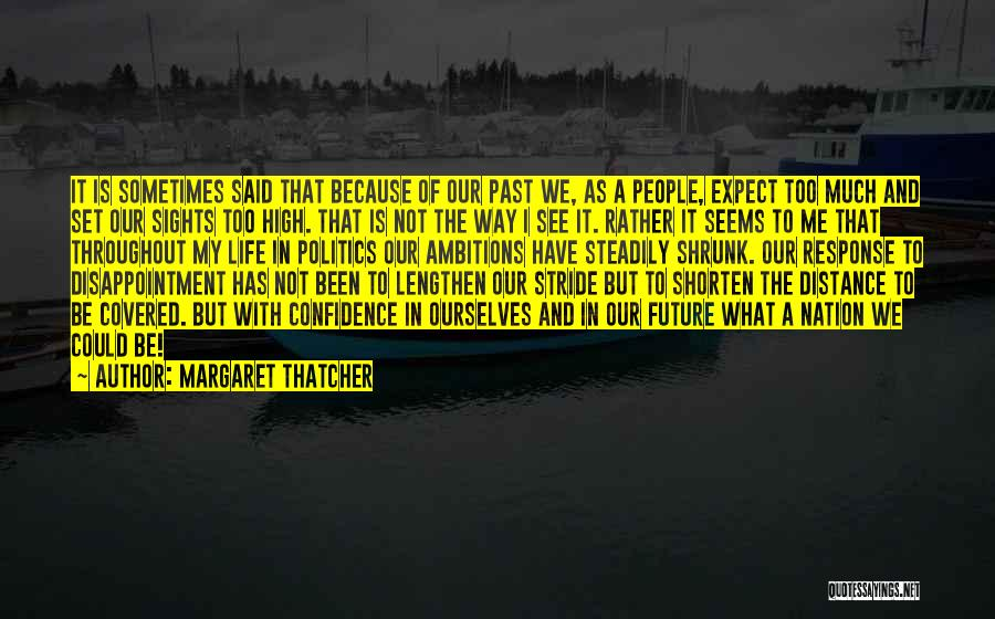 Distance Covered Quotes By Margaret Thatcher