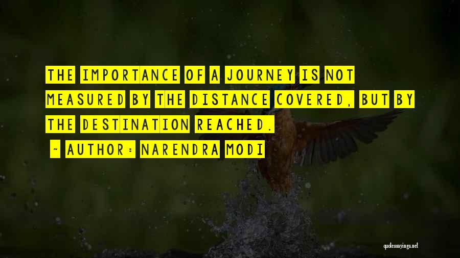 Distance Covered Quotes By Narendra Modi