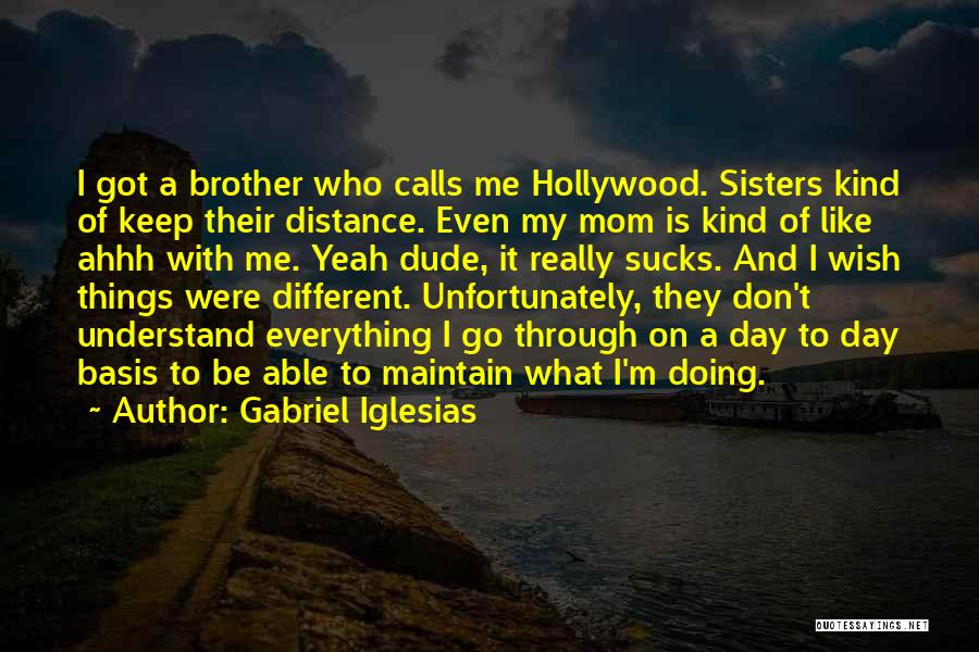 Distance From Mom Quotes By Gabriel Iglesias