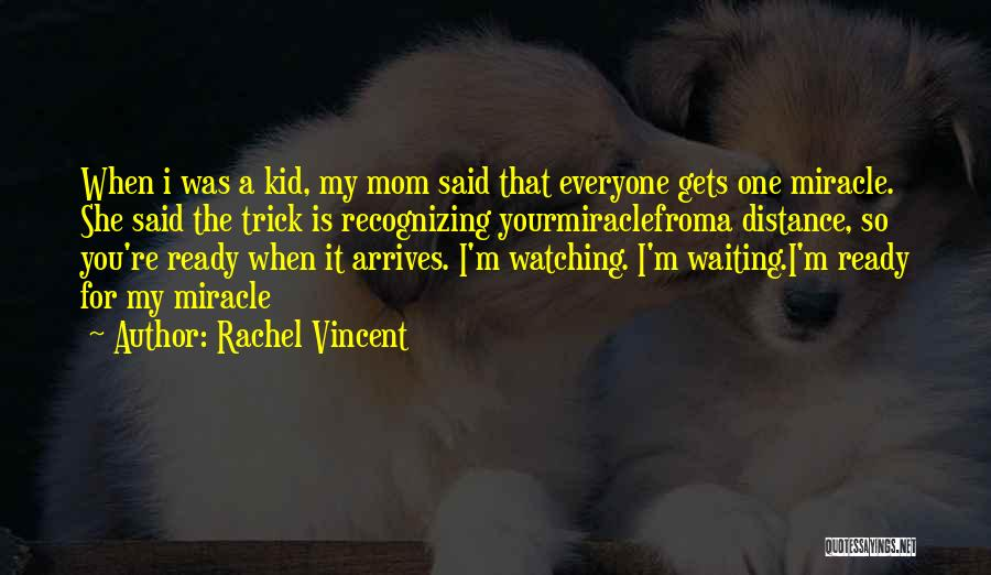 Distance From Mom Quotes By Rachel Vincent