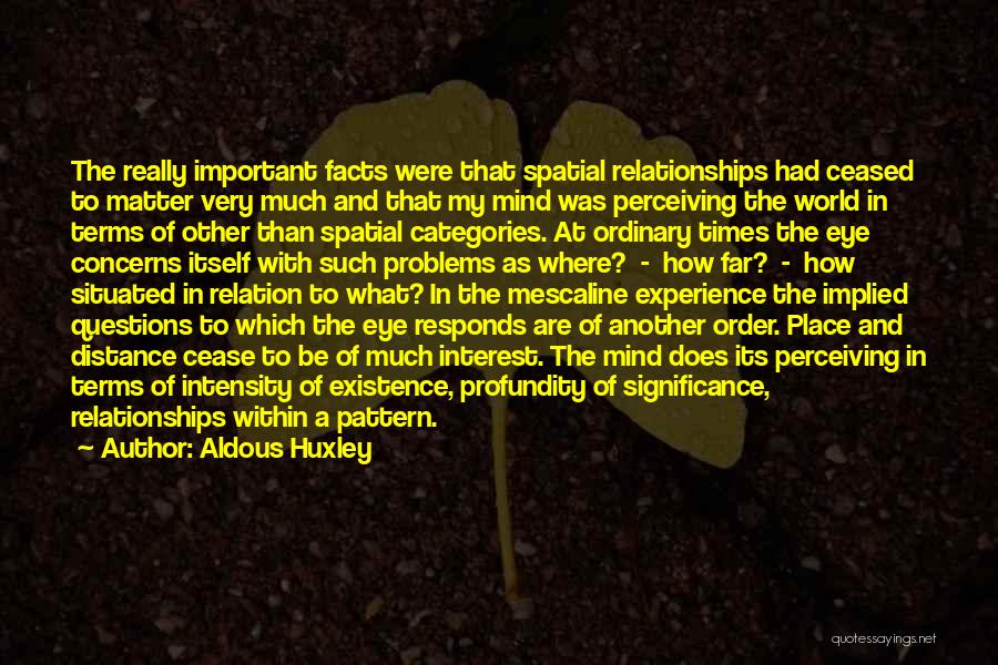 Distance Is Not Important Quotes By Aldous Huxley