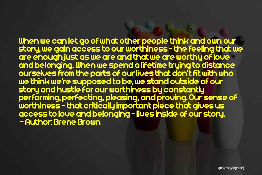 Distance Is Not Important Quotes By Brene Brown