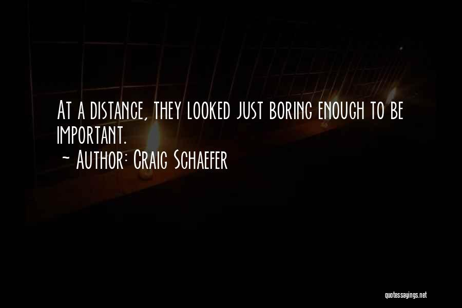 Distance Is Not Important Quotes By Craig Schaefer