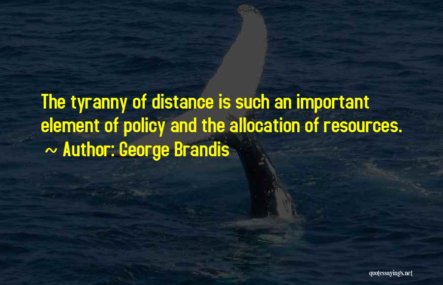 Distance Is Not Important Quotes By George Brandis
