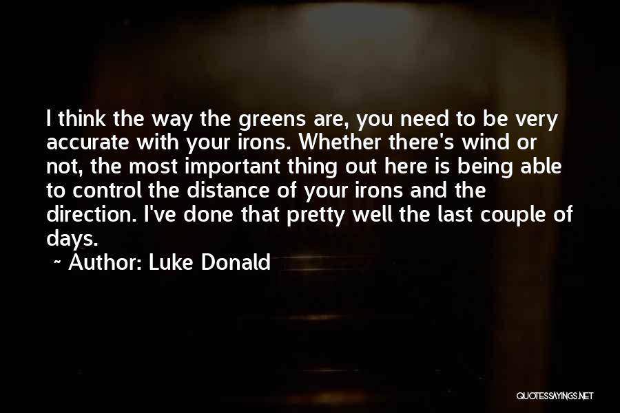 Distance Is Not Important Quotes By Luke Donald