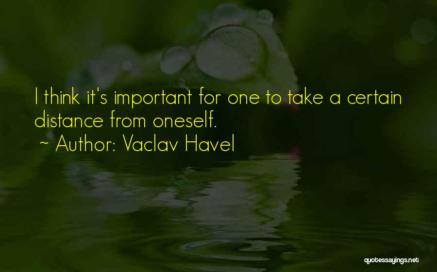 Distance Is Not Important Quotes By Vaclav Havel