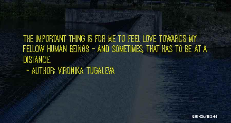 Distance Is Not Important Quotes By Vironika Tugaleva