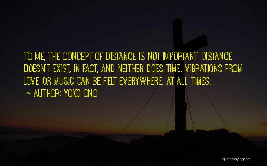 Distance Is Not Important Quotes By Yoko Ono