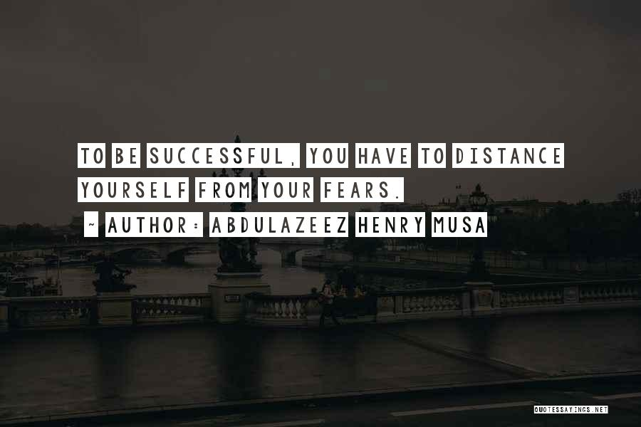 Distance Yourself Quotes By Abdulazeez Henry Musa