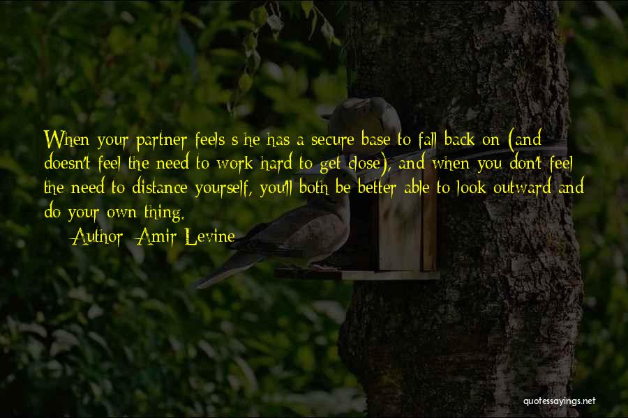 Distance Yourself Quotes By Amir Levine