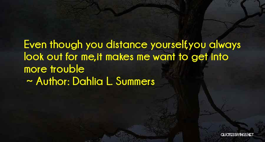 Distance Yourself Quotes By Dahlia L. Summers