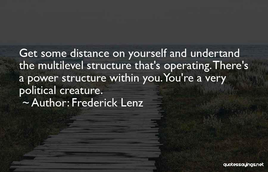 Distance Yourself Quotes By Frederick Lenz