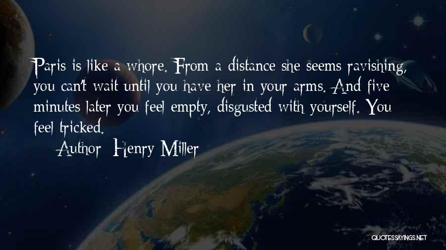 Distance Yourself Quotes By Henry Miller