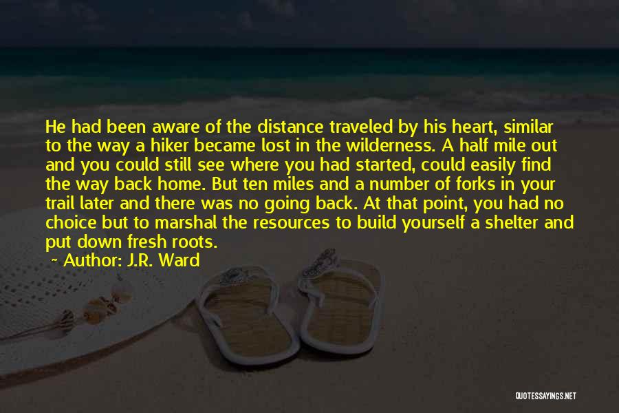 Distance Yourself Quotes By J.R. Ward