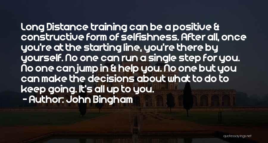 Distance Yourself Quotes By John Bingham