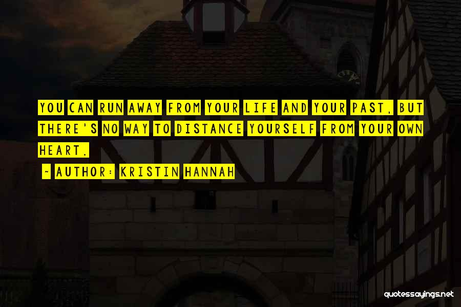 Distance Yourself Quotes By Kristin Hannah