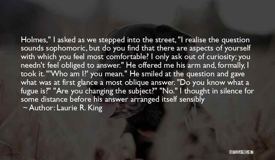 Distance Yourself Quotes By Laurie R. King