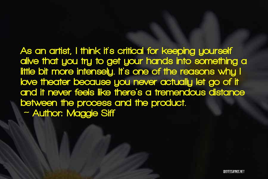 Distance Yourself Quotes By Maggie Siff