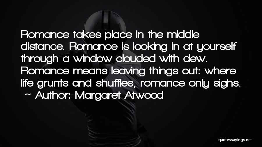 Distance Yourself Quotes By Margaret Atwood