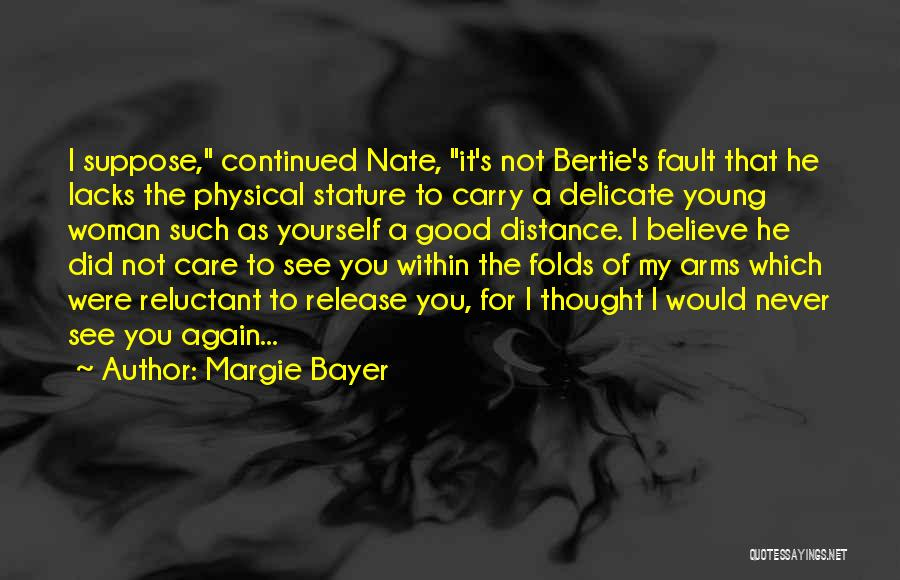 Distance Yourself Quotes By Margie Bayer