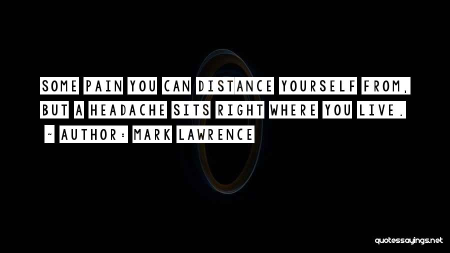Distance Yourself Quotes By Mark Lawrence
