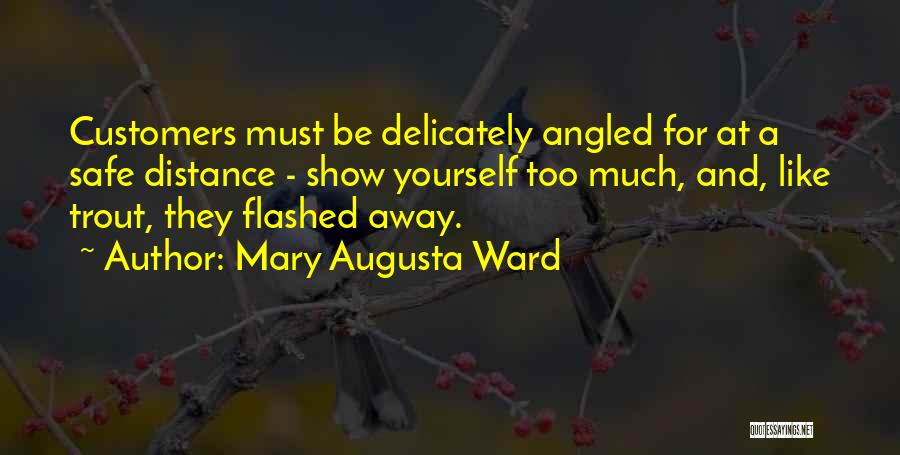 Distance Yourself Quotes By Mary Augusta Ward