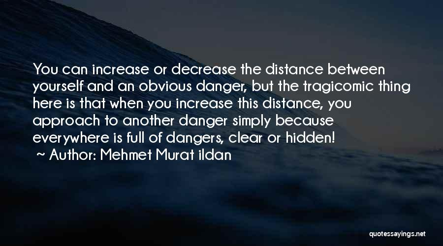 Distance Yourself Quotes By Mehmet Murat Ildan