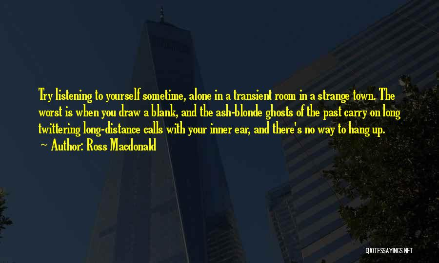 Distance Yourself Quotes By Ross Macdonald