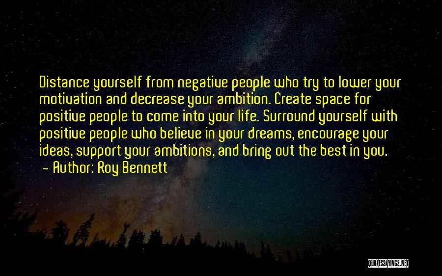 Distance Yourself Quotes By Roy Bennett