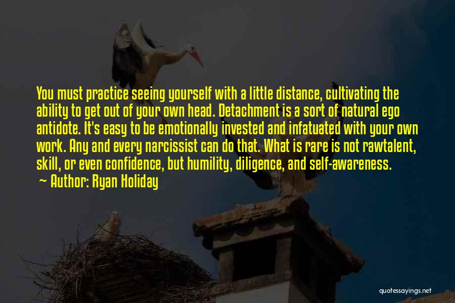 Distance Yourself Quotes By Ryan Holiday