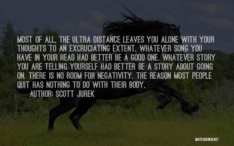 Distance Yourself Quotes By Scott Jurek