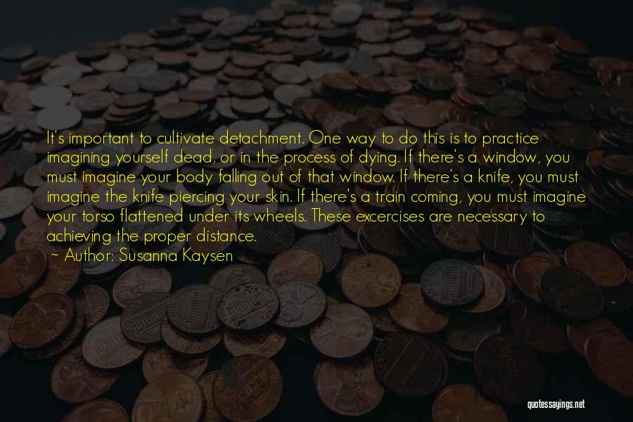 Distance Yourself Quotes By Susanna Kaysen
