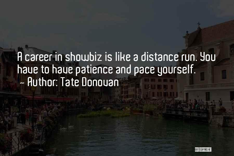 Distance Yourself Quotes By Tate Donovan