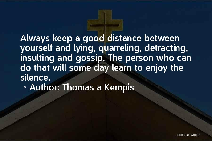 Distance Yourself Quotes By Thomas A Kempis