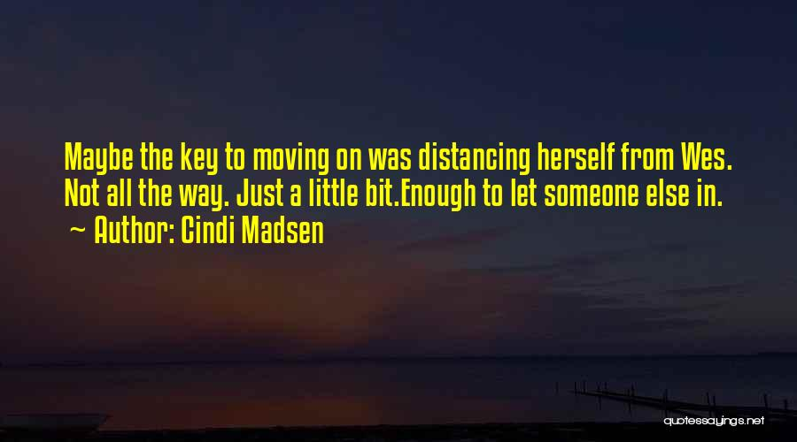 Distancing Self Quotes By Cindi Madsen