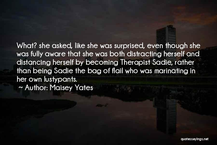 Distancing Self Quotes By Maisey Yates