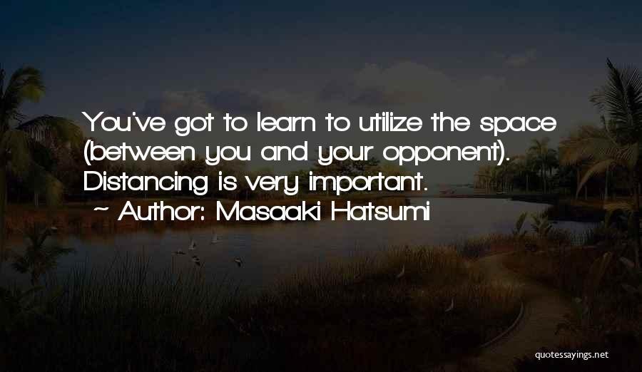 Distancing Self Quotes By Masaaki Hatsumi