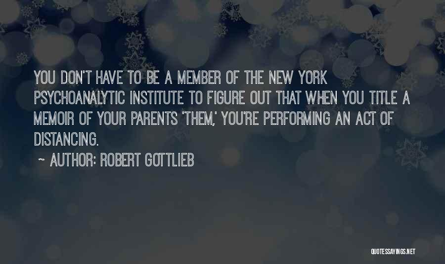 Distancing Self Quotes By Robert Gottlieb