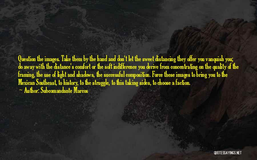 Distancing Self Quotes By Subcomandante Marcos