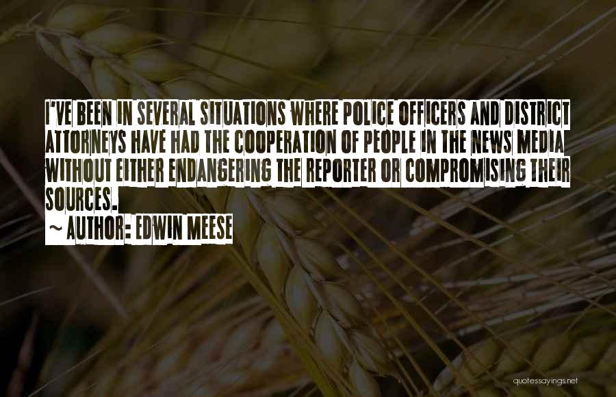 District Attorneys Quotes By Edwin Meese