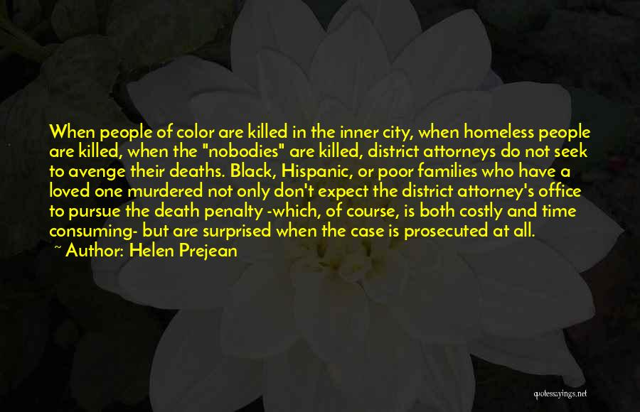 District Attorneys Quotes By Helen Prejean