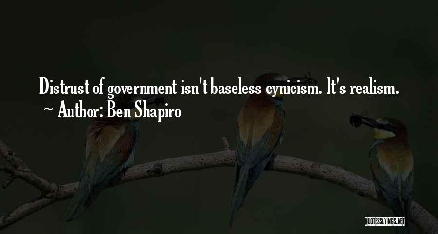 Distrust In Government Quotes By Ben Shapiro