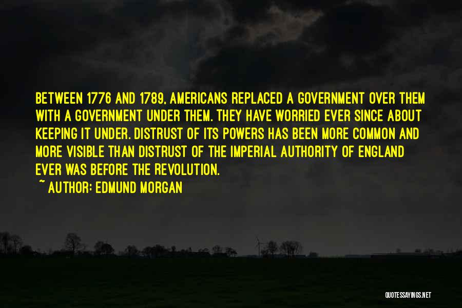 Distrust In Government Quotes By Edmund Morgan