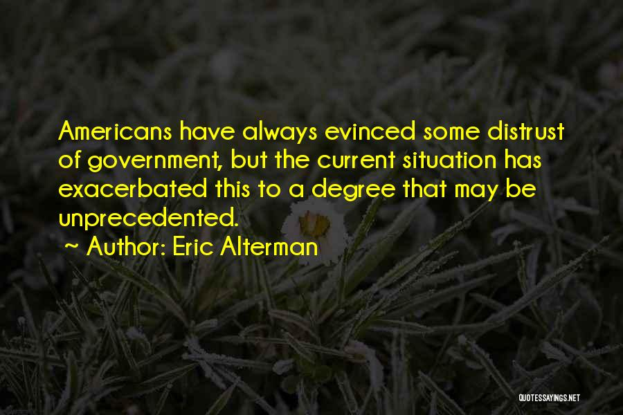 Distrust In Government Quotes By Eric Alterman