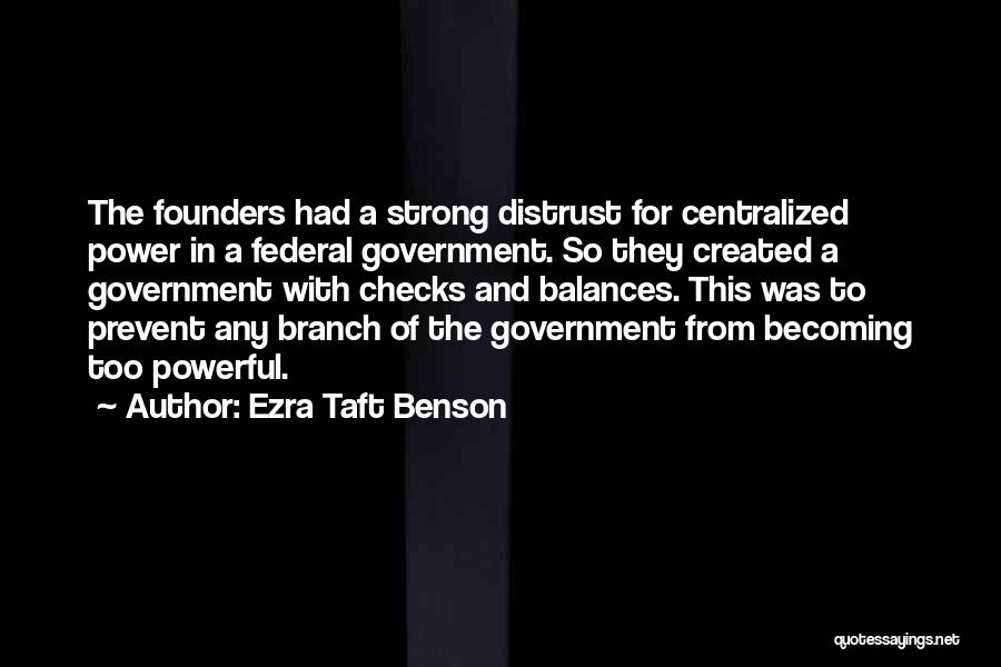 Distrust In Government Quotes By Ezra Taft Benson