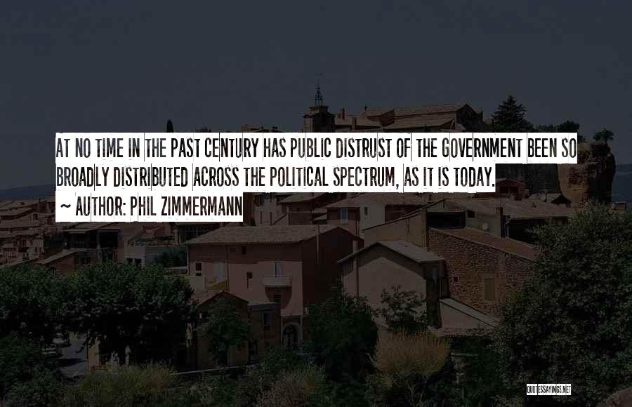Distrust In Government Quotes By Phil Zimmermann