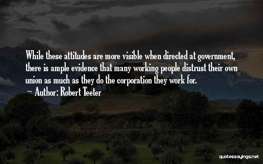 Distrust In Government Quotes By Robert Teeter