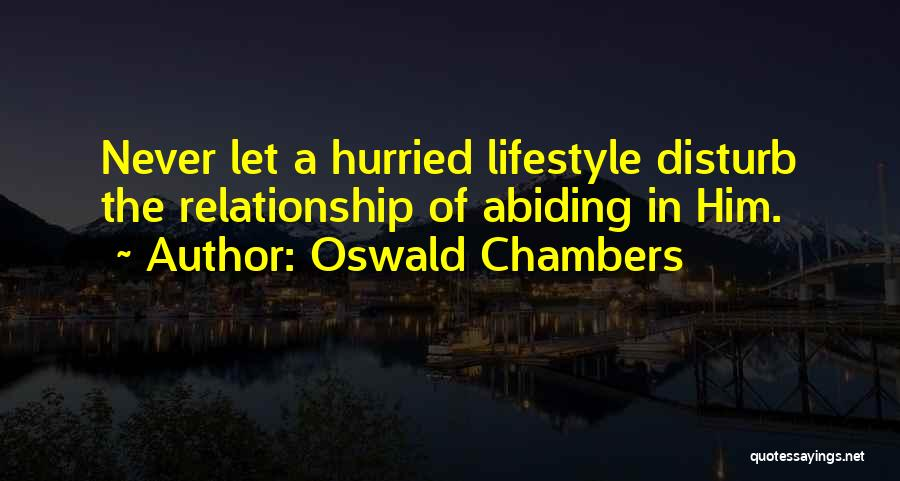 Disturb Relationship Quotes By Oswald Chambers