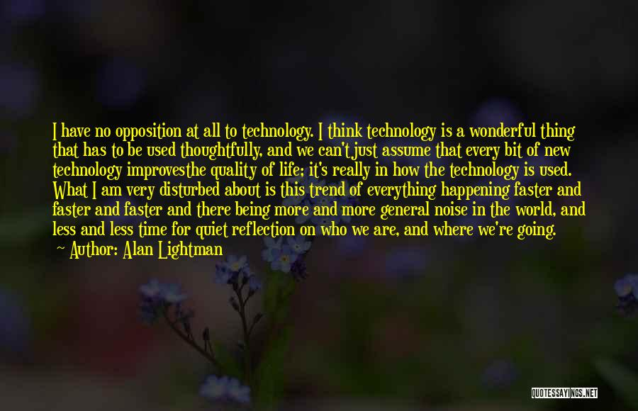 Disturbed Life Quotes By Alan Lightman